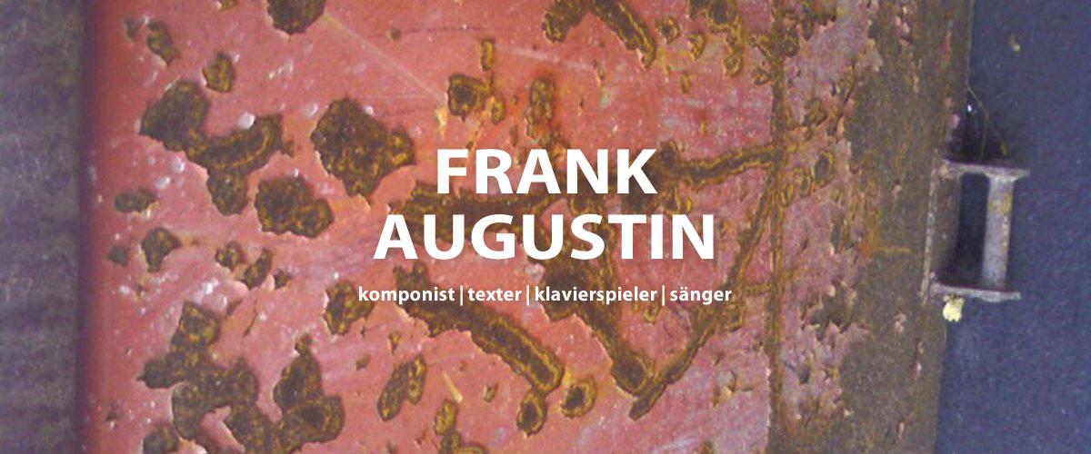 Frank Augustin | Musiker | Komponist | Texter | Klavierspieler | Sänger